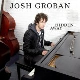 Hidden Away (Single) Lyrics Josh Groban