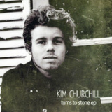 Turns to Stone EP Lyrics Kim Churchill