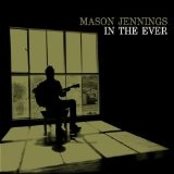 In The Ever Lyrics Mason Jennings