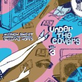 Under The Covers Vol. 3 Lyrics Matthew Sweet And Susanna Hoffs