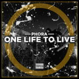 One Life to Live Lyrics Phora