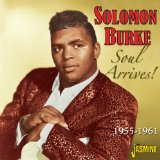 Soul Arrives! 1955-1961 Lyrics Solomon Burke