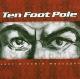 Subliminable Messages Lyrics Ten Foot Pole