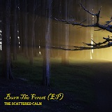 Burn The Forest (EP) Lyrics The Scattered Calm