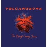 The Bright Orange Years Lyrics Volcano Suns