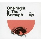 One Night In The Borough Lyrics 6th Borough Project