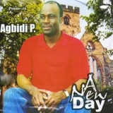 A New Day Lyrics Agbidi P