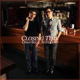 Closing Time (Single) Lyrics Alex Goot & Chad Sugg