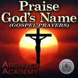 Praise God's Name (Gospel Prayers) Lyrics Archived Academy