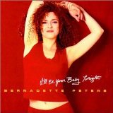 I'll Be Your Baby Tonight Lyrics Bernadette Peters