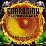 Deliverance Lyrics Corrosion Of Conformity