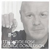 The White Rose Lyrics George Donaldson