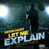 Let Me Explain Lyrics Kevin Hart