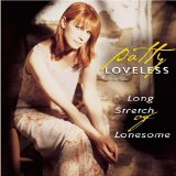 Long Stretch Of Lonesome Lyrics Loveless Patty