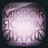 Mirror Mirror Lyrics Sons & Daughters