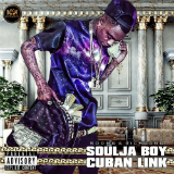 Cuban Link (Mixtape) Lyrics Soulja Boy