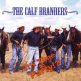 It's Time to Party Lyrics The Calf Branders