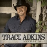 Love Will... Lyrics Trace Adkins
