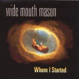 Where I Started Lyrics Wide Mouth Mason