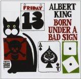 Born Under A Bad Sign Lyrics Albert King