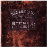 Stories Told & Untold Lyrics Bad Company