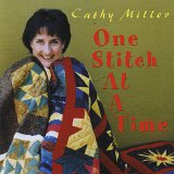 One Stitch At a Time Lyrics Cathy Miller