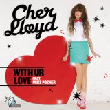 With Ur Love (Single) Lyrics Cher Lloyd