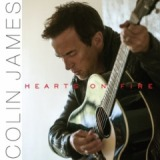 Hearts On Fire Lyrics Colin James