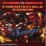 I, Swinger Lyrics Combustible Edison