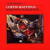 Something to Believe In Lyrics Curtis Mayfield