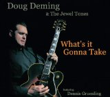What's It Gonna Take Lyrics Doug Deming & The Jewel Tones