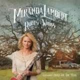 Roots and Wings (Single) Lyrics Miranda Lambert