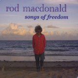 Songs Of Freedom Lyrics Rod MacDonald