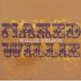 Naked Willie Lyrics Willie Nelson