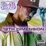 12th Dimension (EP) Lyrics B.o.B