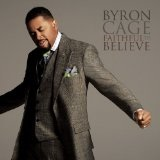 Faithful To Believe Lyrics Byron Cage