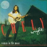 Woman In The Moon Lyrics Chely Wright