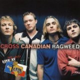 Live And Loud At Billy Bob's Texas Lyrics Cross Canadian Ragweed