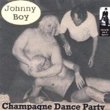 Champagne Dance Party Lyrics Johnny Boy
