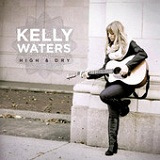 High & Dry (EP) Lyrics Kelly Waters