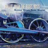 Rollin' With the Blues Boss Lyrics Kenny