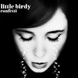Confetti Lyrics Little Birdy