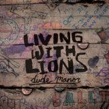 Dude Manor (EP) Lyrics Living With Lions