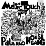 Palermo House Gang Lyrics Magic Touch