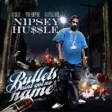 Bullets Ain't Got No Name Vol. 1 Lyrics Nipsey Hussle