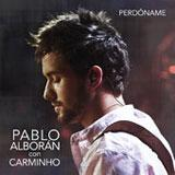Perdóname (con Carminho) (Single) Lyrics Pablo Alborán