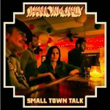 Small Town Talk [Songs Of Bobby Charles] Lyrics Shannon McNally