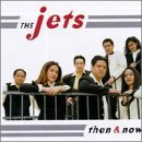 Then & Now Lyrics The Jets