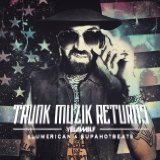 Trunk Muzik Returns Lyrics YelaWolf