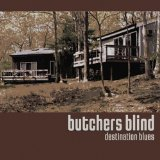 Destination Blues Lyrics Butchers Blind